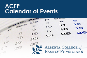CPD Calendar of Events - Alberta College of Family Physicians